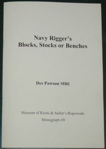 Navy Rigger's Blocks, Stocks or Benches, by Des Pawson